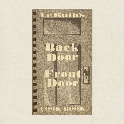 LeRuth's Restaurant Front Door Back Door Cookbook