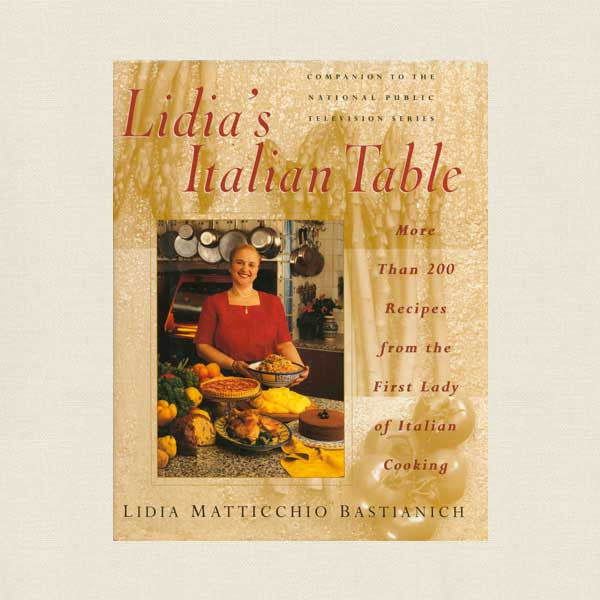Lidia's Italian Table Cookbook