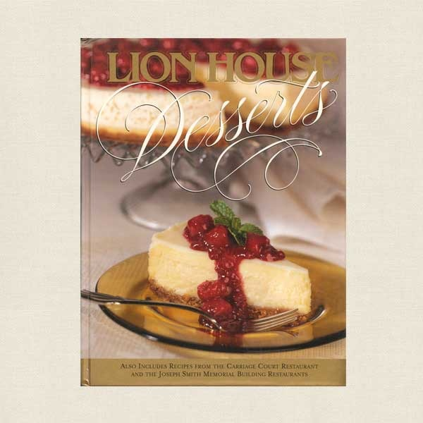 Lion House Desserts Cookbook - Utah Restaurant