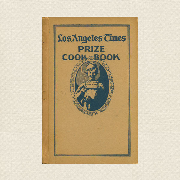Los Angeles Times Prize Cook Book 1923 - Vintage