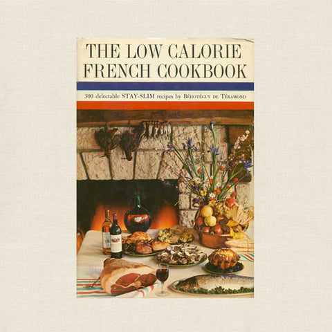 The Low Calorie French Cookbook - Vintage 1964