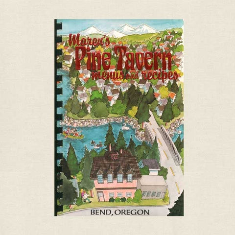 Maren's Pine Tavern Menus and Recipes Cookbook - Bend, Oregon