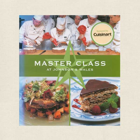 Master Class at Johnson and Wales University Cookbook