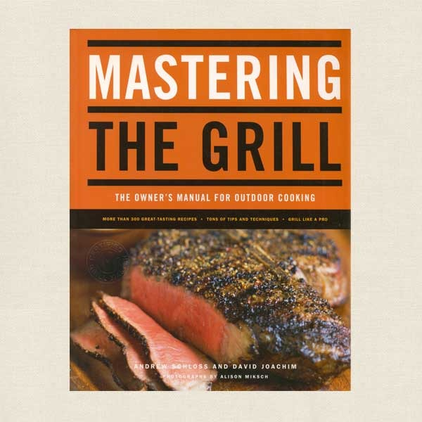 Mastering the Grill Cookbook - Owner's Manual for Outdoor Cooking