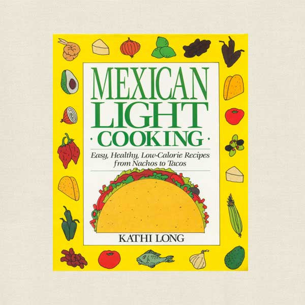 Mexican Light Cooking Cookbook