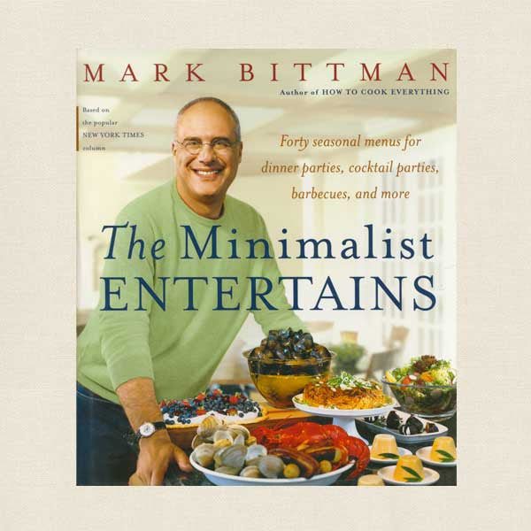 The Minimalist Entertains Cookbook - Mark Bittman