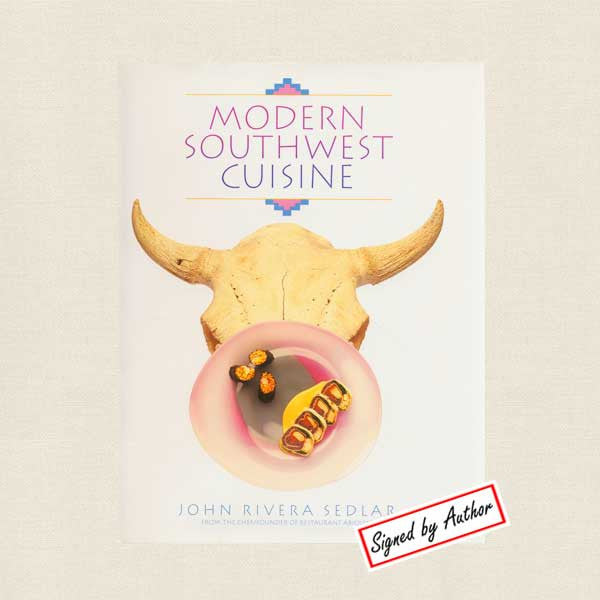 Modern Southwest Cuisine Cookbook - John Rivera Sedlar SIGNED