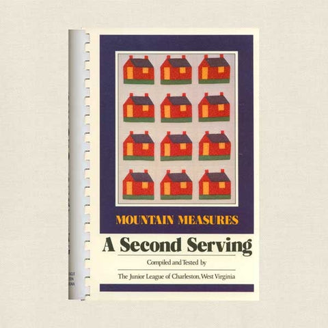 Mountain Measures: A Second Serving Cookbook - Junior League Charleston West Virginia