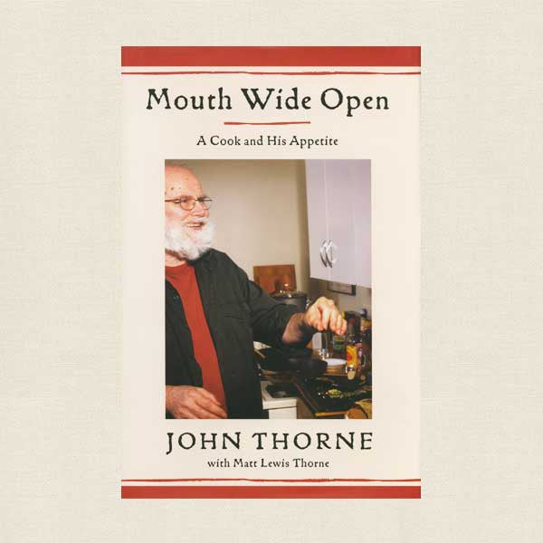 Mouth Wide Open Cookbook - A Cook and His Appetite