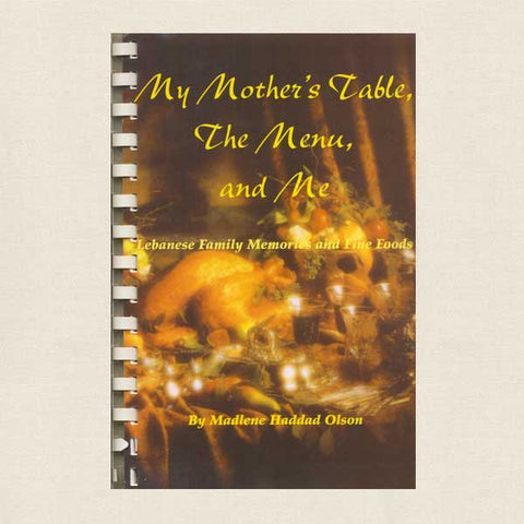 My Mother's Table, The Menu and Me - Lebanese Cookbook