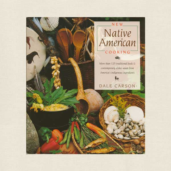 New Native American Cooking Cookbook