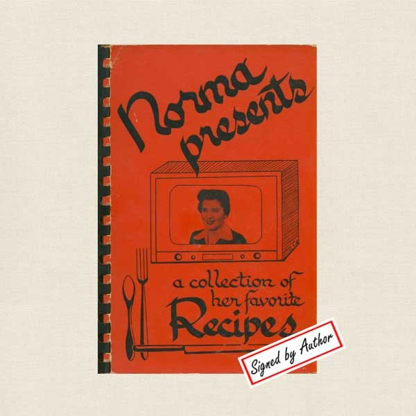 Norma Presents a Collection of her Favorite Recipes Cookbook - SIGNED