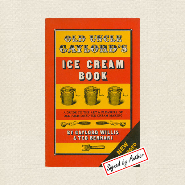 Old Uncle Gaylord's Ice Cream Book - SIGNED