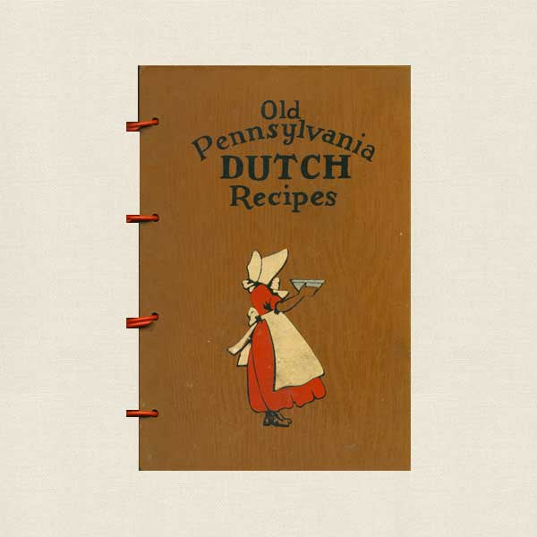 Old Pennsylvania Dutch Recipes Cookbook - Wood Covers