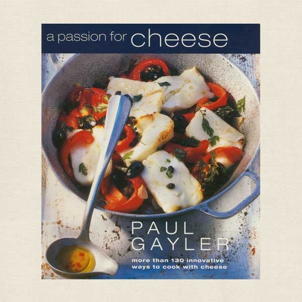 Passion for Cheese Cookbook