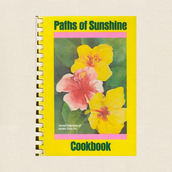 Paths of Sunshine Cookbook - Florida Federation of Garden Clubs