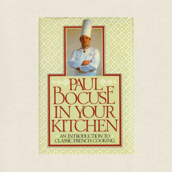 Paul Bocuse In Your Kitchen Cookbook