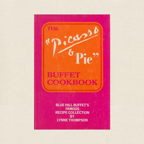 Picasso and Pie Cookbook - Blue Hill Buffet Maine