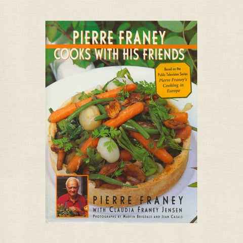 Pierre Franey Cooks With His Friends Cookbook