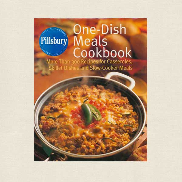 Pillsbury One-Dish Meals Cookbook