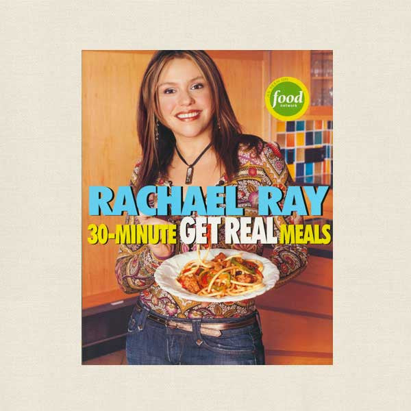 Rachael Ray 30-Minute Get Real Meals Cookbook