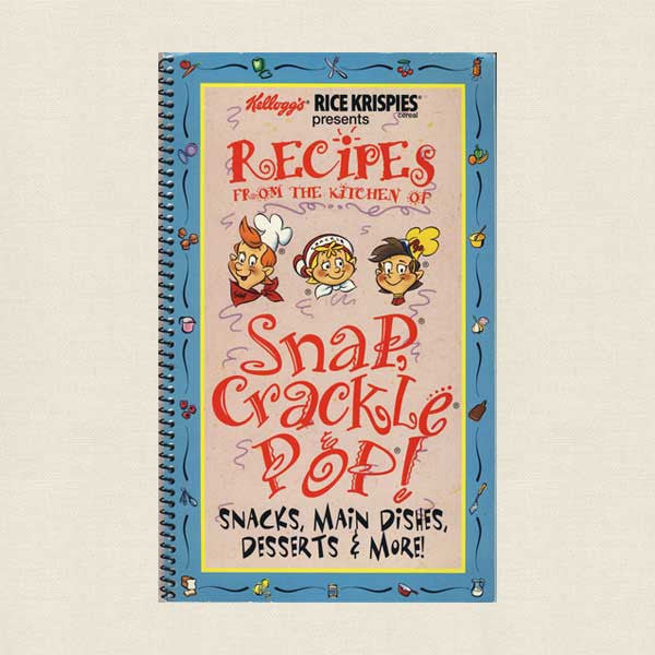 Recipes From the Kitchen of Snap Crackle Pop