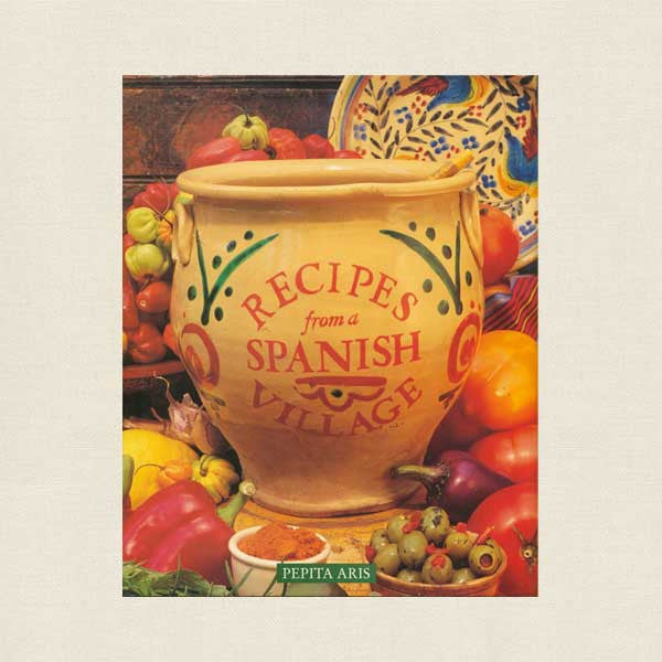 Recipes from a Spanish Village Cookbook
