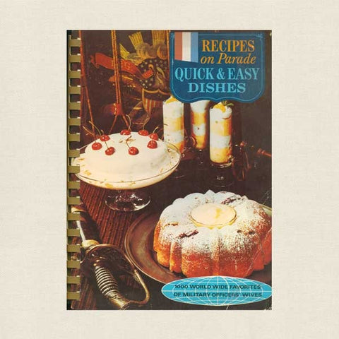 Recipes On Parade Quick and Easy Dishes Cookbook - Military Officers' Wives
