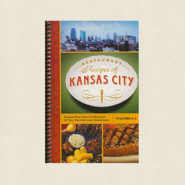 Restaurant Recipes of Kansas City Cookbook - Volume 1