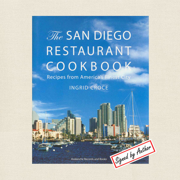 The San Diego Restaurant Cookbook - Ingrid Croce- SIGNED