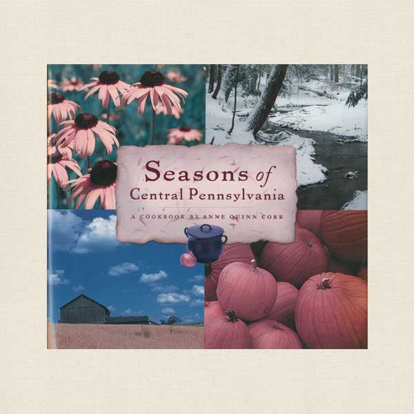 Seasons of Central Pennsylvania Cookbook