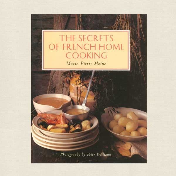Secrets of French Home Cooking Cookbook