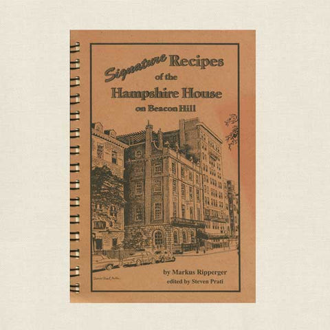 Signature Recipes of the Hampshire House on Beacon Hill Cookbook