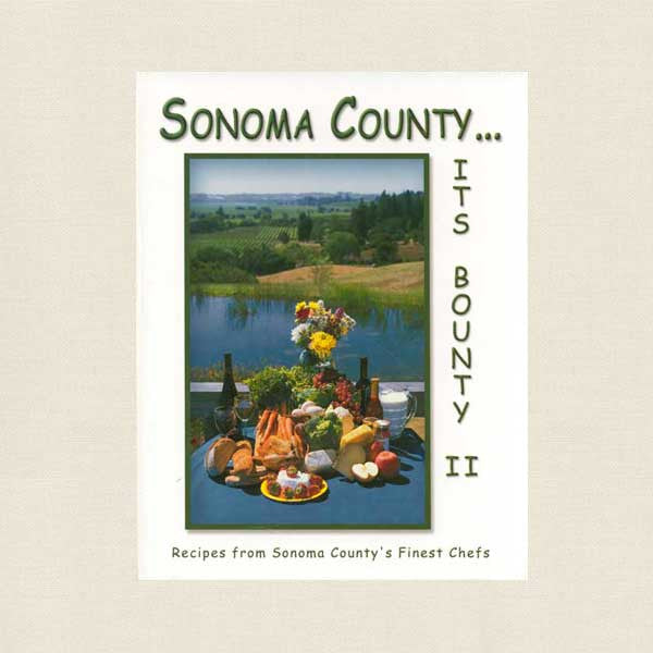 Sonoma County It's Bounty II Cookbook