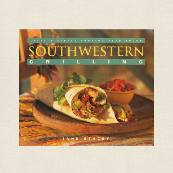 Southwestern Grilling Cookbook