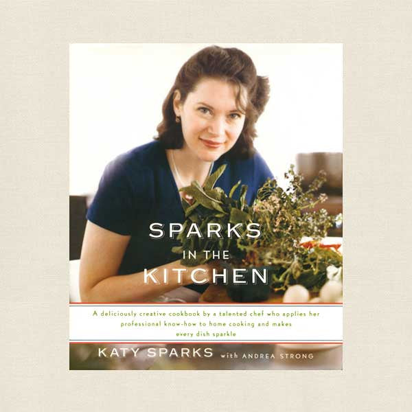 Sparks in the Kitchen Cookbook - Katy Sparks
