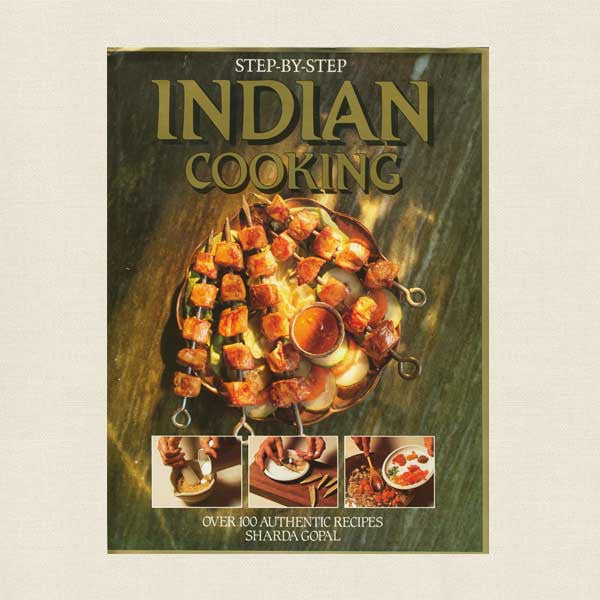 Step-By-Step Indian Cooking Cookbook