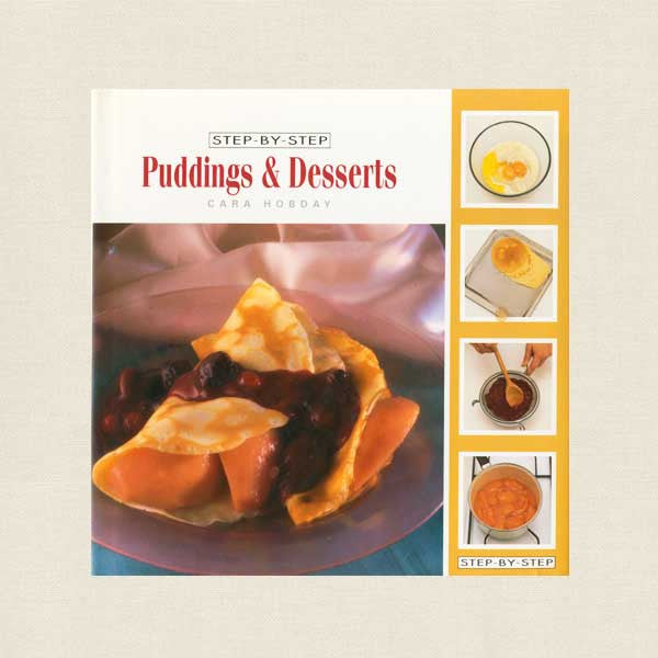 Step-By-Step Puddings and Desserts Cookbook