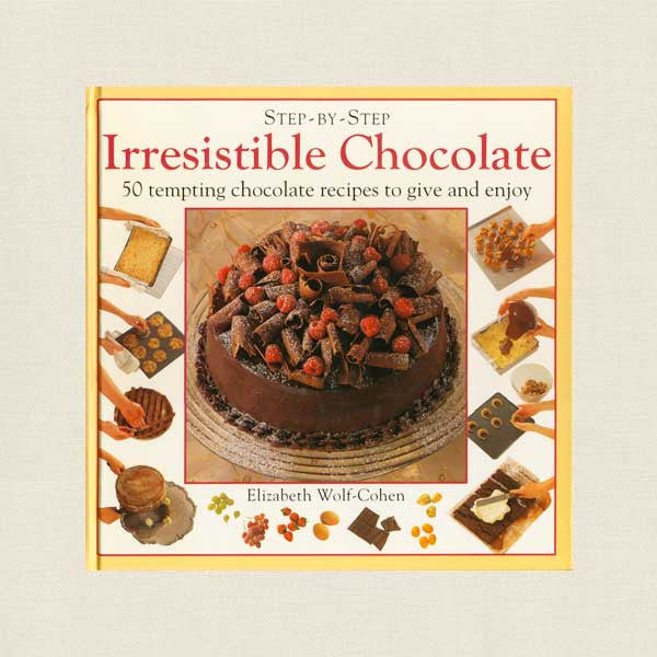 Step-By-Step Irresistible Chocolate Cookbook