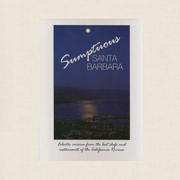 Sumptuous Santa Barbara Cookbook