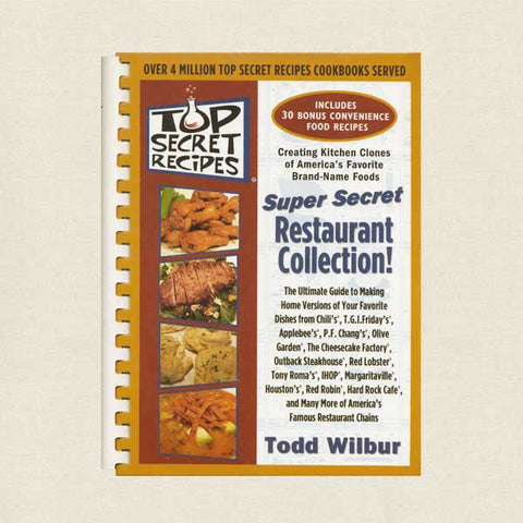 Top Secret Recipes: Super Secret Restaurant Collection Cookbook