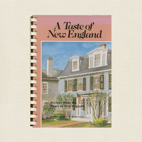 Junior League of Worcester, Massachusetts Cookbook - Taste of New England