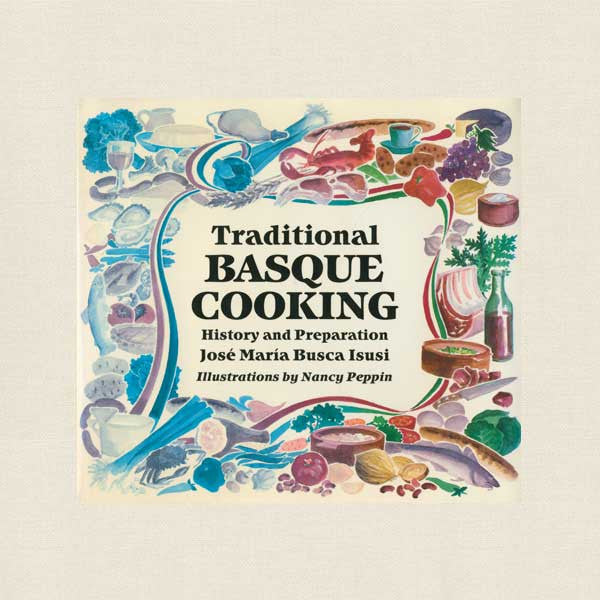 Traditional Basque Cooking Cookbook