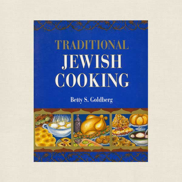 Traditional Jewish Cooking Cookbook - Betty Goldberg