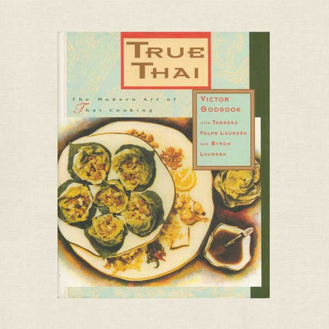 True Thai Cookbook - Victor Sodsook