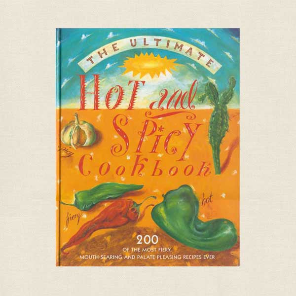 Ultimate Hot and Spicy Cookbook