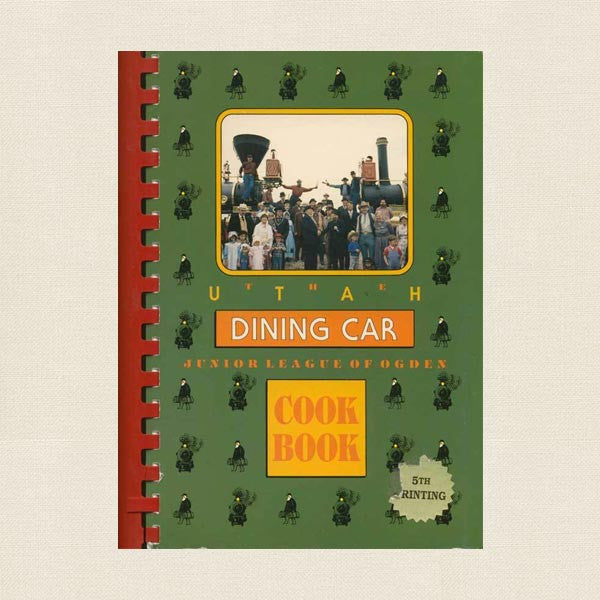 Junior League Ogden Cookbook - Utah Dining Car