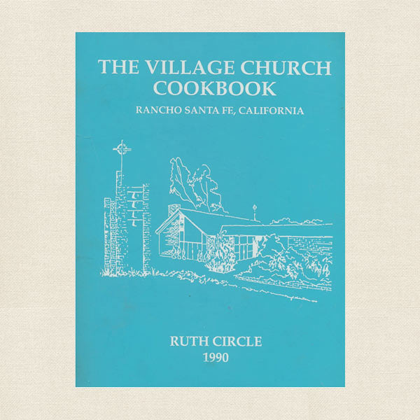Village Church Rancho Santa Fe, California Cookbook