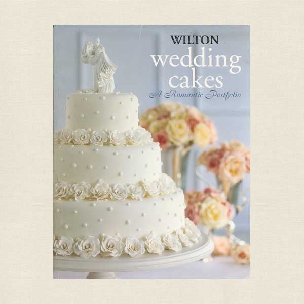Wilton Wedding Cakes - A Romantic Portfolio