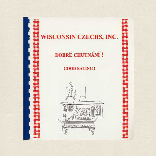 Wisconsin Czechs Good Eating Cookbook - Dobre Chutnani